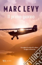 Il Primo giorno libro di Levy Marc