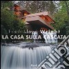Frank Lloyd Wright. La casa sulla cascata libro