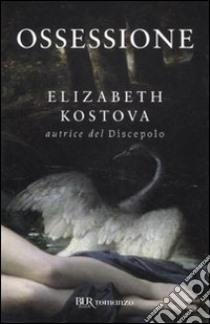 Ossessione libro di Kostova Elizabeth