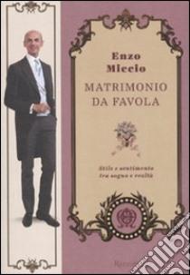 Matrimonio da favola stile e sentimento tra sogno e for Piani di libri da favola
