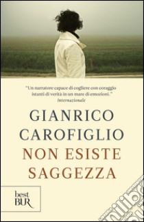 Non esiste saggezza libro di Carofiglio Gianrico