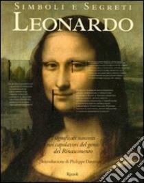 Simboli e segreti. Leonardo. I significati nascosti nei capolavori del genio del Rinascimento libro di Crenshaw Paul - Tucker Rebecca