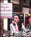Diario italiano. Appunti di viaggio, ricette ed emozioni del Cavoletto di Bruxelles libro