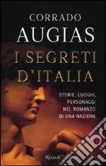 I segreti d'Italia. Storie, luoghi, personaggi nel romanzo di una nazione libro