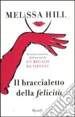 Il braccialetto della felicità libro