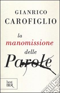 La manomissione delle parole libro di Carofiglio Gianrico