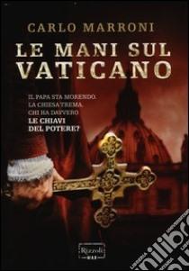 Le mani sul vaticano libro marroni 2013 unilibro - Le finestre sul vaticano ...