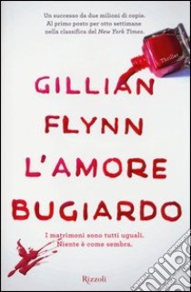 L'amore bugiardo libro di Flynn Gillian