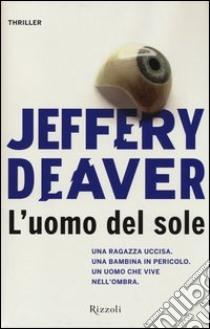 L'uomo del sole libro di Deaver Jeffery