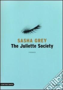 The Juliette Society libro di Grey Sasha