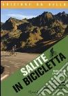 Salite in bicicletta. Le più grandi arrampicate ciclistiche d'Europa libro di Friebe Daniel - Goding Pete