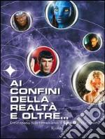 Ai confini della realtà e oltre... Enciclopedia della fantascienza di Syfy, dalla tv al cinema libro
