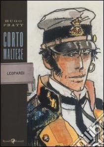 Corto Maltese. Leopardi libro di Pratt Hugo