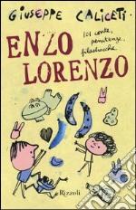 Enzo Lorenzo. 101 conte, penitenze, filastrocche libro