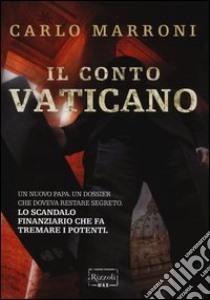 Il conto Vaticano libro di Marroni Carlo