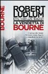La vendetta di Bourne libro