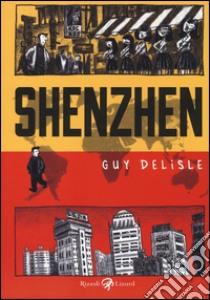 Shenzhen libro di Delisle Guy