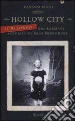 Hollow City. Il ritorno dei bambini speciali di Miss Peregrine libro