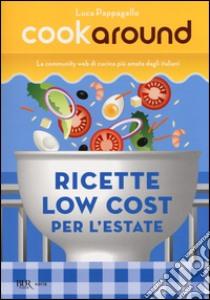 Ricette low cost. Per l'estate libro di Pappagallo Luca