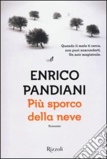 Più sporco della neve libro di Pandiani Enrico