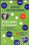 Italiani di domani. 8 porte sul futuro. Con il nuovo capitolo �Dodici cose che ho imparato da voi�