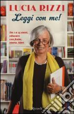 Leggi con me! da 1 a 15 anni, educare con fiabe, storie, libri libro