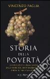 Storia della povertà. La rivoluzione della carità dalle radici del cristianesimo alla Chiesa di papa Francesco libro