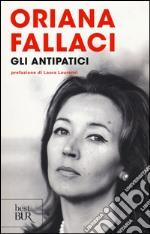 Gli antipatici prodotto di Fallaci Oriana