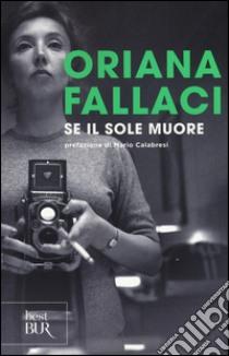 Se il Sole muore libro di Fallaci Oriana