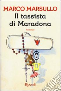 Il tassista di Maradona libro di Marsullo Marco