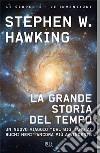 La grande storia del tempo. Guida ai misteri del cosmo libro