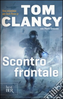 Scontro frontale libro di Clancy Tom - Greaney Mark