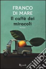 Il caffè dei miracoli libro