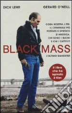 Black Mass. L'ultimo gangster libro