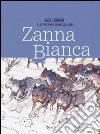 Zanna Bianca. Ediz. illustrata libro