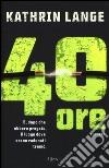 40 ore libro