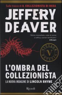 L'ombra del collezionista libro di Deaver Jeffery
