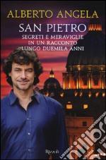 San Pietro. Segreti e meraviglie in un racconto lungo duemila anni libro