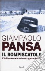 Il rompiscatole. L'Italia raccontata da un ragazzo del '35 libro