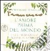 L'amore prima del mondo. Papa Francesco scrive ai bambini libro