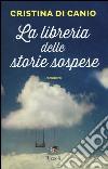 La libreria delle storie sospese libro