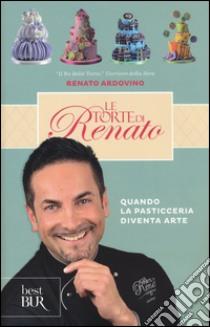 Le torte di Renato libro di Ardovino Renato