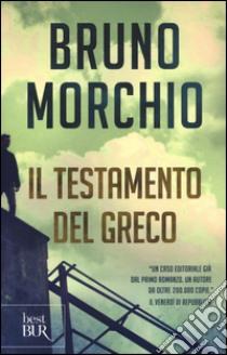 Il testamento del Greco libro di Morchio Bruno