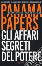 Panama papers. Gli affari segreti del potere libro