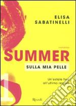 Sulla mia pelle. Summer (1) libro