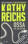 Ossa. The collection libro