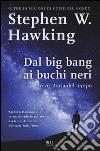 Dal Big Bang ai buchi neri. Breve storia del tempo libro