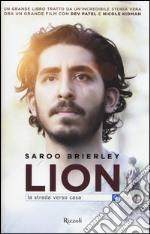 Lion. La strada verso casa libro