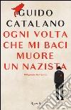 Ogni volta che mi baci muore un nazista libro