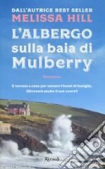 L'albergo sulla baia di Mulberry libro